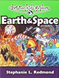 Christian Kids Explore Earth And Space [Paperback] [2007] Stephanie L. Redmond, David W., Jr. Taylor, Leslie L. Northcutt
