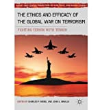 img - for [(The Ethics and Efficacy of the Global War on Terrorism: Fighting Terror with Terror )] [Author: Charles P. Webel] [Nov-2011] book / textbook / text book