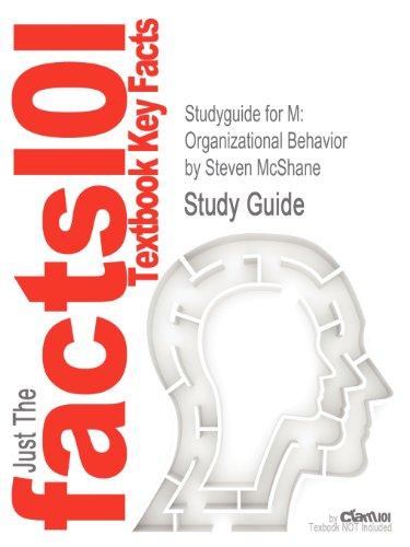 Studyguide for M: Organizational Behavior by Steven McShane, ISBN 9780078029417 (Cram101 Textbook Outlines)