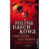 """Das Haus der b�sen M�dchen: Roman (Polina Daschkowa)von """"Polina Daškova"""""""