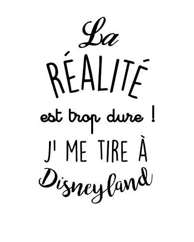 Ambiance-sticker Vinile Decorativo Quote La Réalité Est Trop Dure, J'Me Tire À Disneyland