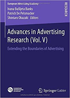 Advances In Advertising Research (Vol. V): Extending The Boundaries Of Advertising (European Advertising Academy)