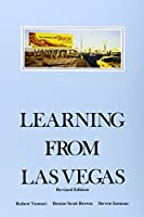 Learning from Las Vegas - Symbolism of Architectural Form (Paper) 2e