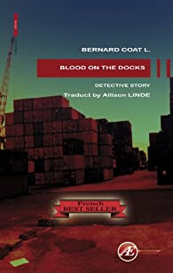 blood on the docks par Bernard Coat L.