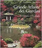 Grande atlante dei giardini in Oriente e Occidente
