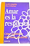 img - for Amar Es La Respuesta/ Love Is the Answer: Como Establecer Relaciones Positivas / How to Establish Positive Relationships (Spanish Edition) book / textbook / text book