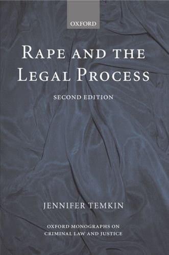 Rape and the Legal Process (Oxford Monographs on Criminal Law and Justice)
