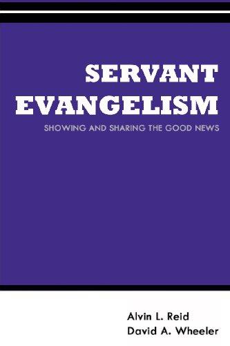 Servant Evangelism: Showing and Sharing Good News: Volume 3 (Gospel Advance Books)