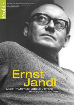 Profile 12, Ernst Jandl: Musik Rhythmus Radikale Dichtung