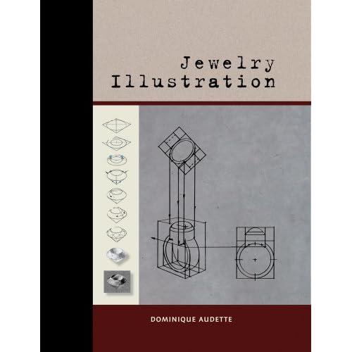 Jewelry Illustration: Dominique Audette, Tim McCreight, Dominque