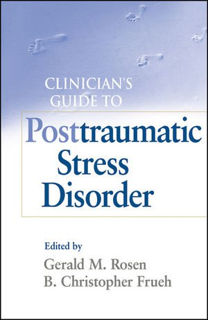 A Clinician's Guide To Post Traumatic Stress Disorder