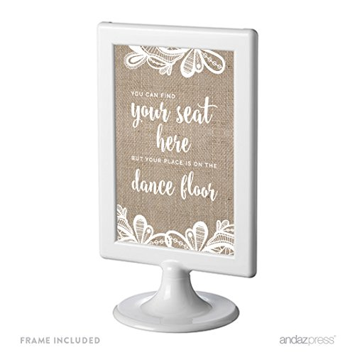 Andaz Press Burlap Lace Print Wedding Collection, Framed Party Signs, You Can Find Your Seat Here, But Your Place is On the Dance Floor, 4x6-inch, 1-Pack, Includes Frame Seat Frame Assembly