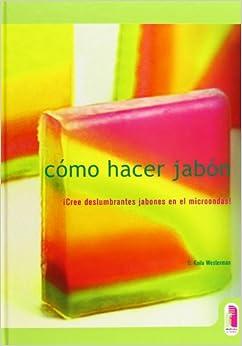 Como Hacer Jabon (Spanish Edition): C. Kaila Westermn