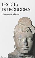 Les dits du Bouddha : Le Dhammapada