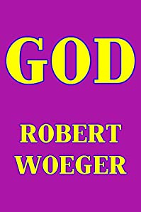 (FREE on 8/15) God by Robert Woeger - http://eBooksHabit.com