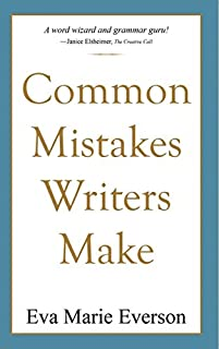 Common Mistakes Writers Make: Editing And Proofreading by Eva Marie Everson ebook deal