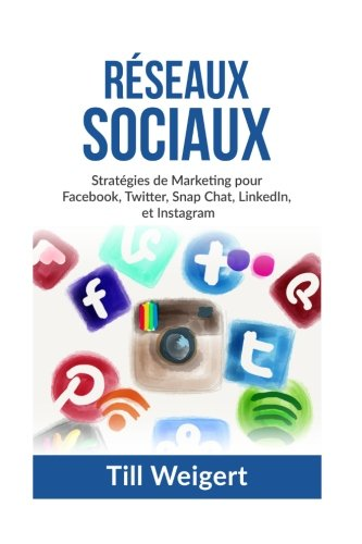 reseaux-sociaux-strategies-de-marketing-pour-facebook-twitter-snap-chat-linkedin-et-instagram