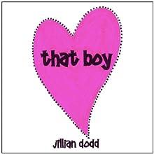 That Boy (       UNABRIDGED) by Jillian Dodd Narrated by Lisa Cordileone