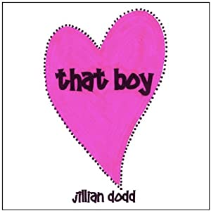 That Boy | [Jillian Dodd]