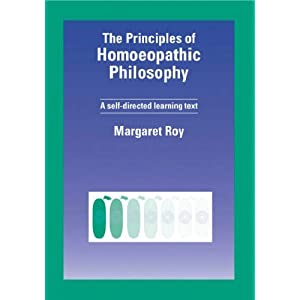 The Principles of Homeopathic Philosophy: A Self Directed Learning Text