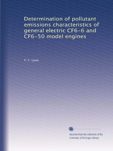Determination Of Pollutant Emissions Characteristics Of General Electric Cf6-6 And Cf6-50 Model Engines