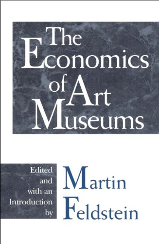 The Economics of Art Museums (National Bureau of Economic Research Conference Report)
