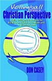 Volleyball From A Christian Perspective [Paperback] [2004] Donald Casey