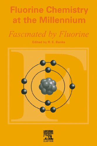 Fluorine Chemistry at the Millennium: Fascinated by Fluorine PDF