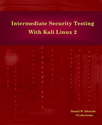 Intermediate Security Testing with Kali Linux 2