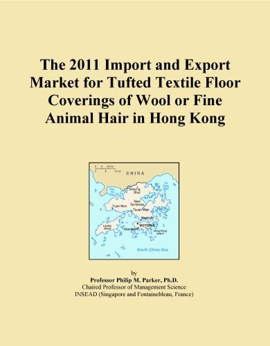 The 2011 Import and Export Market for Tufted Textile Floor Coverings of Wool or Fine Animal Hair in Hong Kong