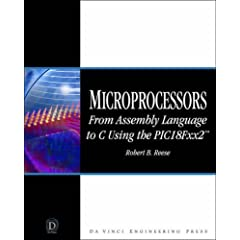 Microprocessors: From Assembly Language to C Using the PICI8FXX2
