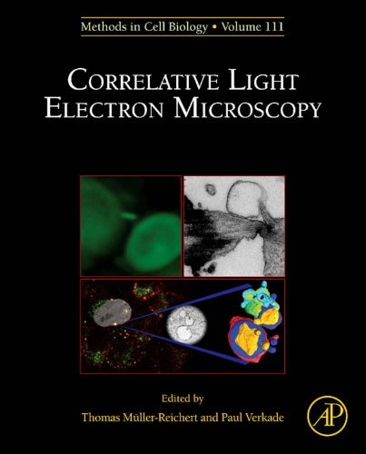 Correlative Light And Electron Microscopy: 111 (Methods In Cell Biology)