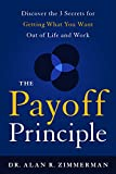 img - for The Payoff Principle: Discover the 3 Secrets for Getting What You Want Out of Life and Work book / textbook / text book
