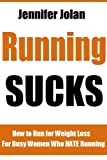 Running Sucks!