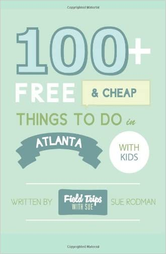 100+ Free & Cheap Things to do in Atlanta with Kids written by Mrs. Sue E Rodman
