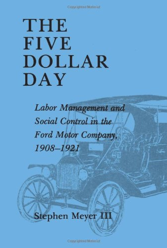 The Five Dollar Day: Labor Management and Social Control...