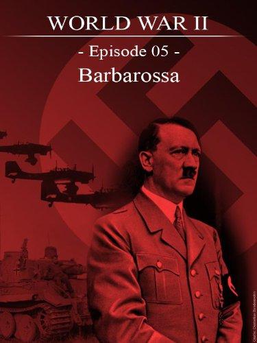 World War II - Episode 05 - Barbarossa