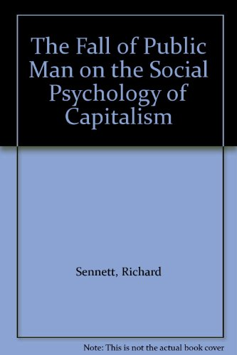 The Fall of Public Man on the Social Psychology of Capitalism