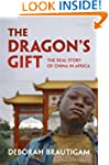 The Dragon's Gift: The Real Story of...