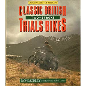 Classic British Two-Stroke Trials Bikes (Osprey collector's library) Don Morley