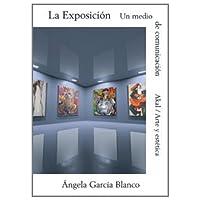 La exposición, un medio de comunicación (Arte y estética)