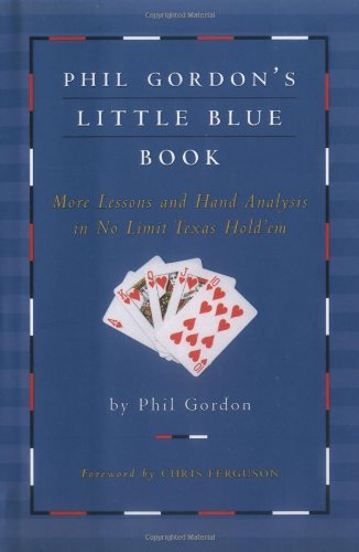 Phil Gordon's Little Blue Book: More Lessons and Hand Analysis in No Limit Texas Hold'em (Hot Little Hands compare prices)