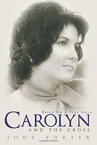Carolyn and the Cross: Based on a True Story