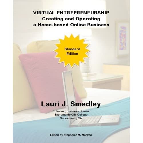 Virtual Entrepreneurship Creating and Operating a Home based Online Business (STANDARD Edition)