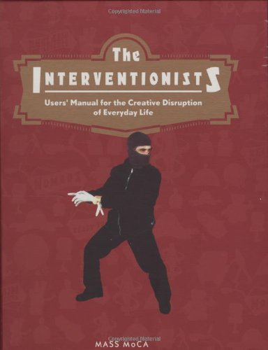 The Interventionists: Users' Manual for the Creative...