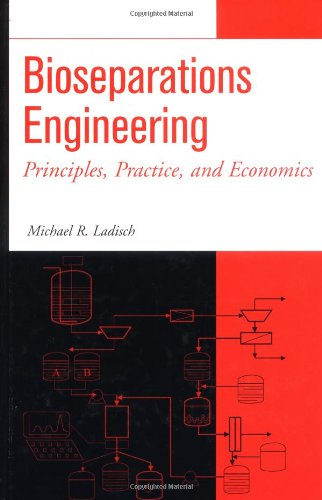 Bioseparations Engineering: Principles, Practice, and...