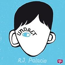 Undret [Wonder] Audiobook by R.J. Palacio Narrated by Johan Svensson, Peter Öberg, Susanne Karlsson, Ester Claesson, Hanna Sjögren