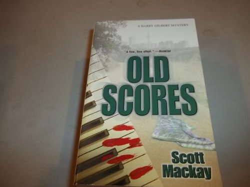 Old Scores (A Barry Gilbert Mystery)