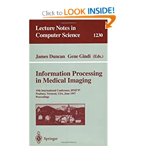 Information Processing in Medical Imaging: 15th International Conference, IPMI'97, Poultney, Vermont, USA, June 9-13, 1997, Proceedings ...