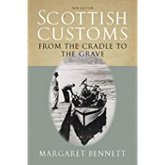 Scottish Customs: From The Cradle To The Grave by Margaret Bennett